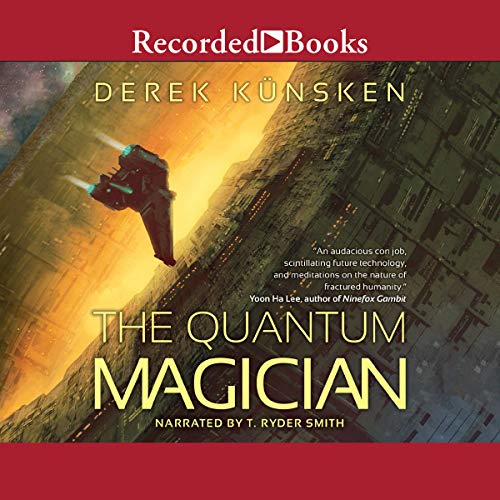 The Quantum Magician                   By:                                                                                                                                 Derek Kunsken                               Narrated by:                                                                                                                                 T. Ryder Smith                      Length: 13 hrs and 8 mins     205 ratings     Overall 4.3