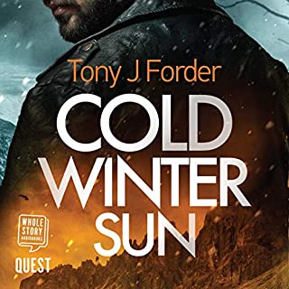 Cold Winter Sun                   By:                                                                                                                                 Tony J. Forder                               Narrated by:                                                                                                                                 Greg Wagland                      Length: 8 hrs and 51 mins     1 rating     Overall 5.0