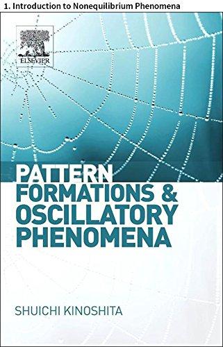 Pattern Formations and Oscillatory Phenomena: 1. Introduction to Nonequilibrium Phenomena (English Edition)