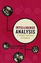 Intelligence Analysis: A Target-Centric Approach by Robert M. Clark (2003-07-31)