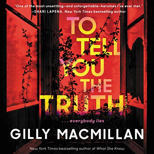 To Tell You the Truth Audiobook By Gilly Macmillan cover art