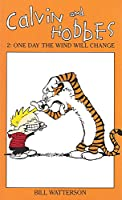 Calvin and Hobbes: 2 -One Day the Wind Will Change