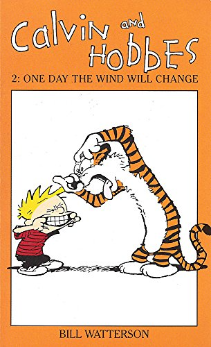 Calvin And Hobbes Volume 2: One Day the Wind Will Change: The Calvin & Hobbes Series