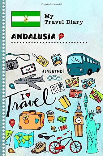 Andalusia Travel Diary: Kids Guided Journey Log Book 6x9 - Record Tracker Book For Writing, Sketching, Gratitude Prompt - Vacation Activities Memories Keepsake Journal - Girls Boys Traveling Notebook