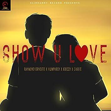 Show U Love (feat. Raymond Ernesto, Humphrey, Krizzy & Cassie)