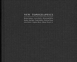New Topographics: Roberts Adams . Lewis Baltz . Bernd and Hilla Becher . Joe Deal . Frank Gohlke . Nicholas Nixon . John Schott . Stephen Shore . Henry Wessel, Jr. by Britt Salvesen (2009-12-28)