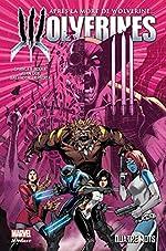 La mort de Wolverine - Wolverines T01 de Charles Soule