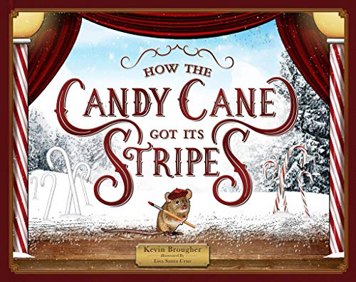 How the Candy Cane Got Its Stripes: A Christmas Tale by [Kevin Brougher, Lisa Santa Cruz]