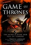 Image of Game of Thrones Psychology: The Mind is Dark and Full of Terrors (Popular Culture Psychology)