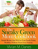 The Sneaky Green Mom Cookbook