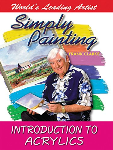 Simply Painting with World Leading Artist Frank Clarke - An Introduction to Acrylics