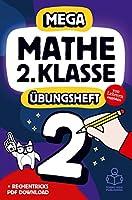 Mathe 2. Klasse: Das MEGA Mathe-Uebungsheft mit Loesungen fuer coole Kids und gute Noten.: Schnelle Erfolge beim Rechnen bis 100 und 1x1 Einmaleins - von Lehrern empfohlen!