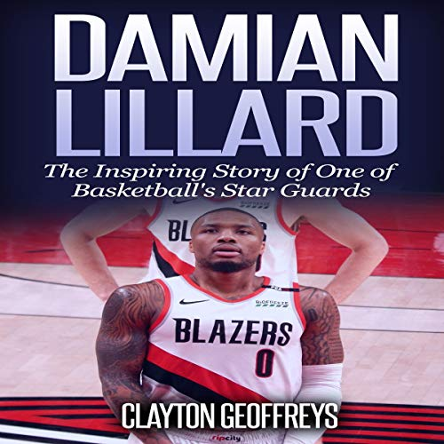 『Damian Lillard: The Inspiring Story of One of Basketball's Star Guards』のカバーアート