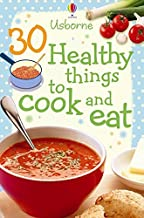 30 Healthy Things to Make and Cook (Usborne Cookery Cards)