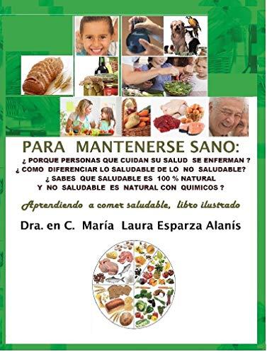 PARA MANTENERSE SANO. : APRENDIENDO A COMER SALUDABLE, LIBRO ILUSTRADO