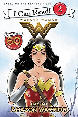 Wonder Woman: I Am an Amazon Warrior (I Can Read Level 2)