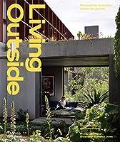 Living Outside: Reviving the Australian Modernist Garden