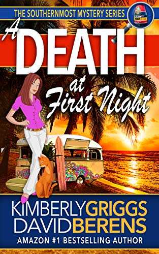 A Death At First Night (The Southernmost Mystery Book 3) by [David F. Berens, Kimberly Griggs]