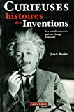 CURIEUSES HISTOIRES INVENTIONS