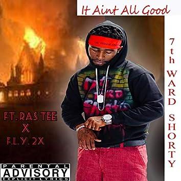 IT AIN't ALL Good (feat. RAS TEE & F.L.Y. 2x)