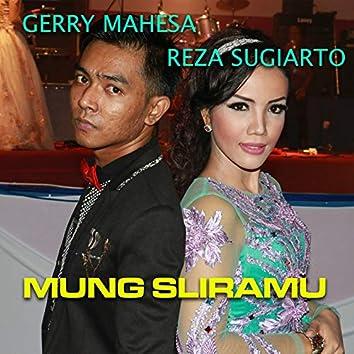 Mung Sliramu (feat. Reza Sugiarto)