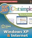 Windows XP et Internet : Trucs & Astuces (C'est simple Top 200)
