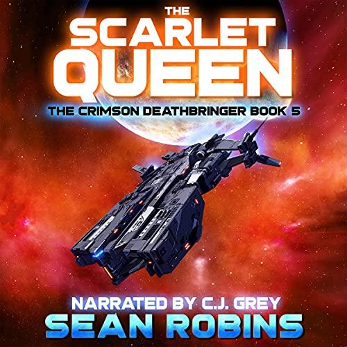 The Scarlet Queen: A Crimson Deathbringer Series Prequel Adventure (The Crimson Deathbringer Series, Book 5)
