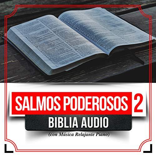 Salmos Poderosos 2 (Biblia Audio Con Musica Relajante Piano)