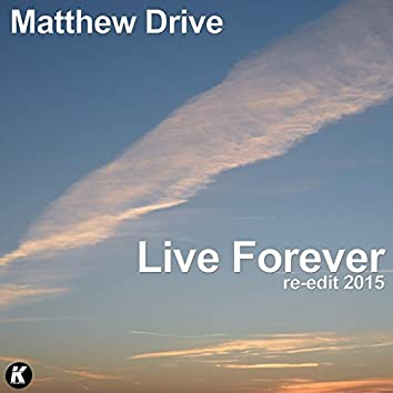 Live Forever (Re-Edit 2015)