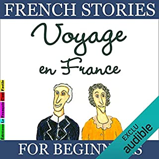 Voyage en France     French Stories for Beginners              Auteur(s):                                                                                                                                 Sylvie Lainé                               Narrateur(s):                                                                                                                                 Sylvie Lainé                      Durée: 1 h et 48 min     Pas de évaluations     Au global 0,0