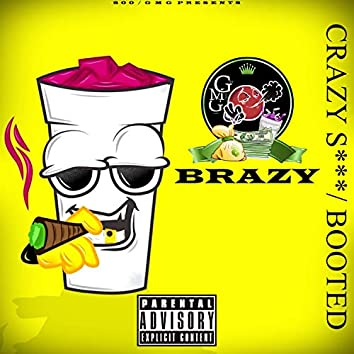 Crazy S*** / Booted