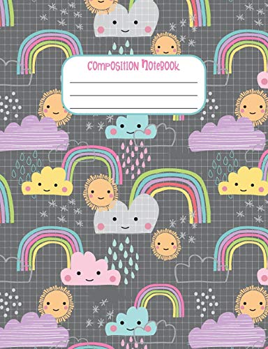 Composition Notebook: Sunshine and Rainbows, Sunny Weather Wide Rule Composition Notebook