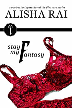 Stay My Fantasy (The Fantasy Series Book 2) by [Alisha Rai, C. Prestige]
