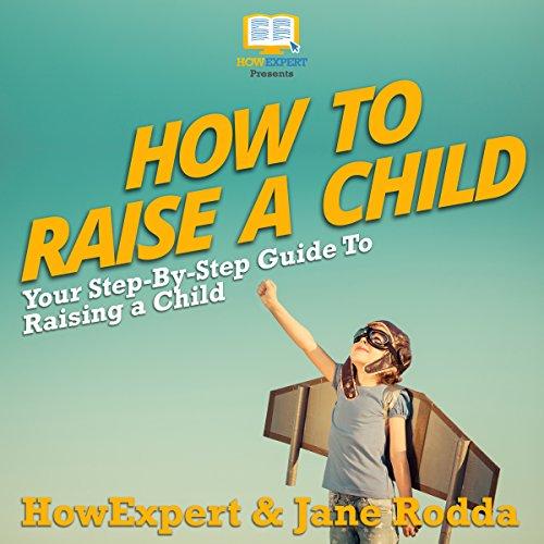 How to Raise a Child Titelbild