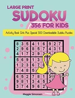 Large Print Sudoku 365 for Kids: Activity Book Girls Plus Special 500 downloadable Sudoku puzzles: Volume 1 (kids sudoku)
