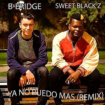 Ya No Puedo Mas (feat. B-Bridge) (Remix)