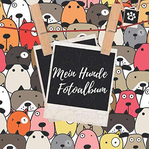 Mein Hunde Fotoalbum: Eine tolle Geschenkidee für alle Hunde-Liebhaber, fotoalbum zum selbstgestalten, fotoalbum zum einkleben,fotoalbum hund