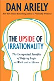 Upside of Irrationality Intl, The