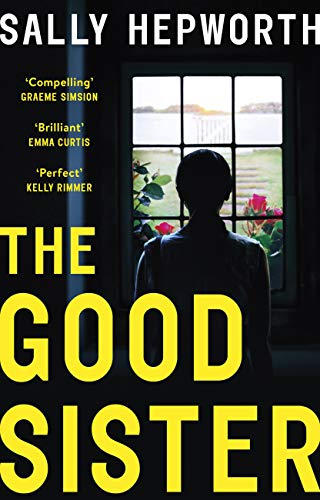 The Good Sister: The gripping domestic page-turner perfect for fans of Liane Moriarty by [Sally Hepworth]