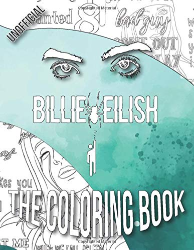 Billie Eilish The Coloring Book - Unofficial: A Billie Eilish Coloring Book with Lyrics, Quotes & Portraits for Fans from Fans
