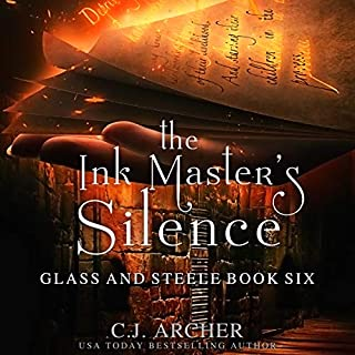 The Ink Master's Silence      Glass and Steele, Book 6              By:                                                                                                                                 C.J. Archer                               Narrated by:                                                                                                                                 Marian Hussey                      Length: 8 hrs and 26 mins     440 ratings     Overall 4.6