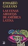 Las venas abiertas de América Latina [Lingua spagnola]: 11