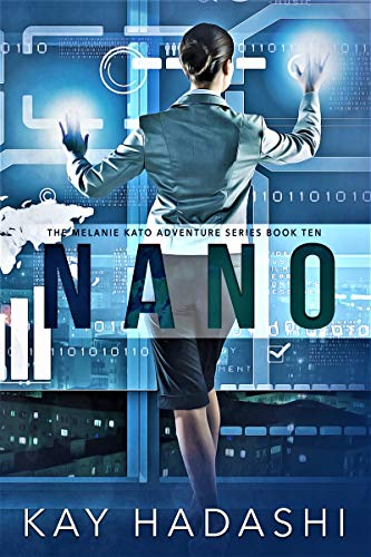 Nano: Science for Sale (The Melanie Kato Adventure Series Book 10)