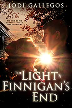 The Light at Finnigan's End (Rum Runners Book 2) by [Jodi Gallegos]