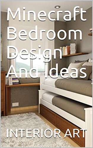 Minecraft Bedroom Design And Ideas Kindle Edition By Arch Markus Crafts Hobbies Home Kindle Ebooks Amazon Com