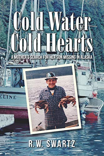 Cold Water Cold Hearts: A Mother's Search for Her Son Missing in Alaska
