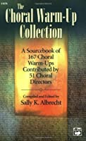 The Choral Warm-Up Collection: Comb Bound Book by Unknown(2003-01-01)