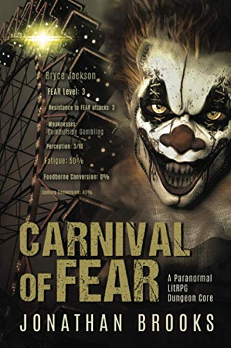 Carnival of Fear: A Paranormal LitRPG Dungeon Core (Spirit Core, Band 3)