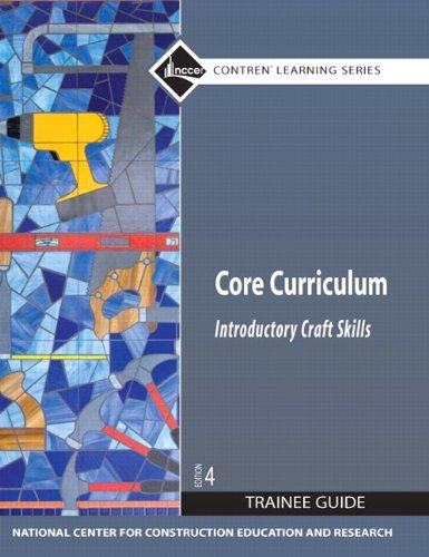Core Curriculum Trainee Guide: Introductory Craft Skills (Nccer Contren Learning)