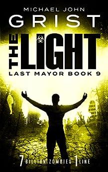 The Light (Last Mayor Book 9) by [Michael John Grist]
